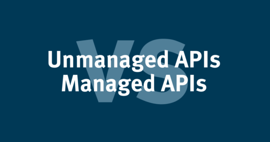 Unmanaged vs. Managed APIs – an Infographic about the Benefits of API Management