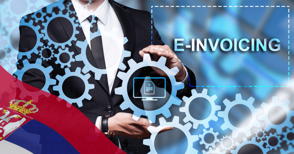 Compulsory e-Invoicing for B2G and B2B Transactions in Serbia from 2022
