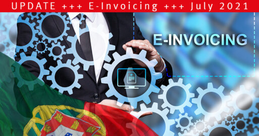 Further Changes to e-Invoicing Mandate in Portugal – Update from July 2021